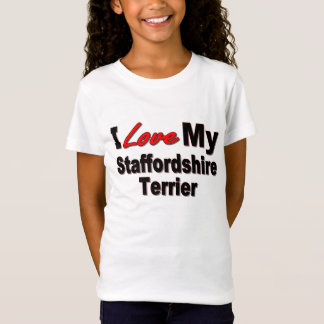 I Love My Staffordshire Terrier T-Shirt