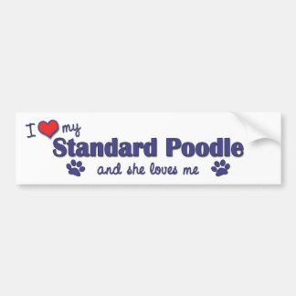 I Love My Standard Poodle (Female Dog) Bumper Sticker