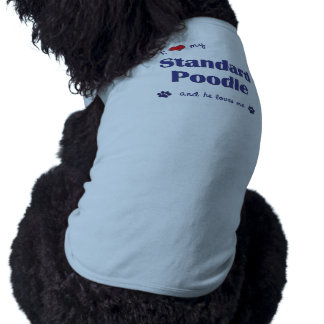 I Love My Standard Poodle (Male Dog) Dog Tshirt