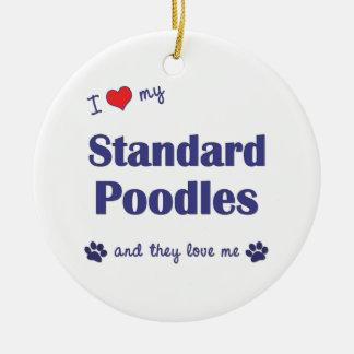I Love My Standard Poodles (Multiple Dogs) Ceramic Ornament