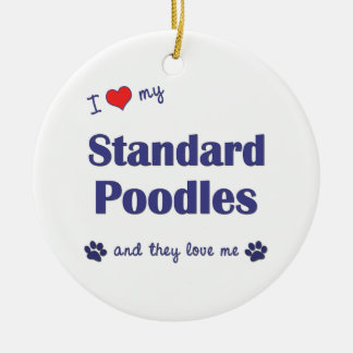 I Love My Standard Poodles (Multiple Dogs) Double-Sided Ceramic Round Christmas Ornament