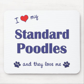 I Love My Standard Poodles (Multiple Dogs) Mouse Pad