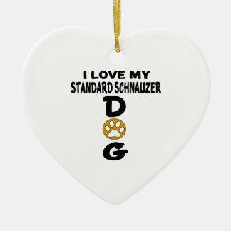 I Love My Standard Schnauzer Dog Designs Ceramic Ornament