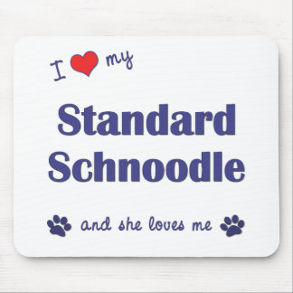 I Love My Standard Schnoodle (Female Dog) Mouse Pad