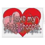 I LOVE MY STATE TROOPER CARD