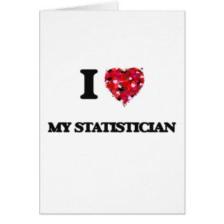 I love My Statistician Greeting Card