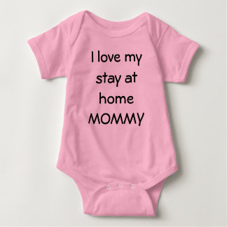 I Love My Stay At Home Mommy Baby Bodysuit