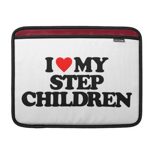 I LOVE MY STEP CHILDREN SLEEVE FOR MacBook AIR