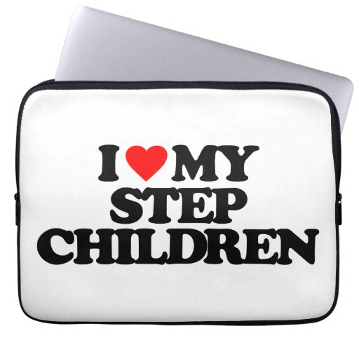 I LOVE MY STEP CHILDREN COMPUTER SLEEVES