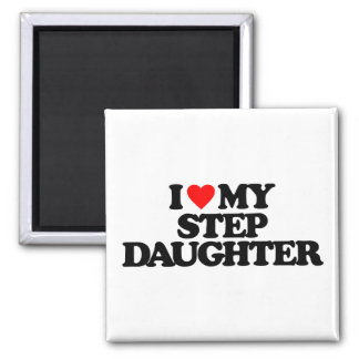 I LOVE MY STEP DAUGHTER 2 INCH SQUARE MAGNET
