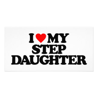 I LOVE MY STEP DAUGHTER PICTURE CARD