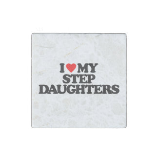 I LOVE MY STEP DAUGHTERS STONE MAGNET