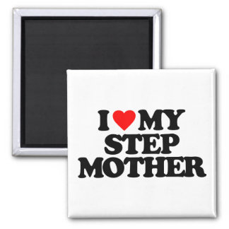 I LOVE MY STEP MOTHER MAGNET