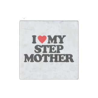 I LOVE MY STEP MOTHER STONE MAGNET