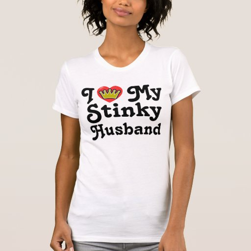 I Love My Stinky Husband T-shirts & Shirts