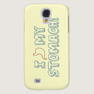I Love My Stomach Samsung Galaxy S4 Cover