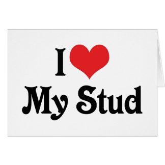 I Love My Stud Card