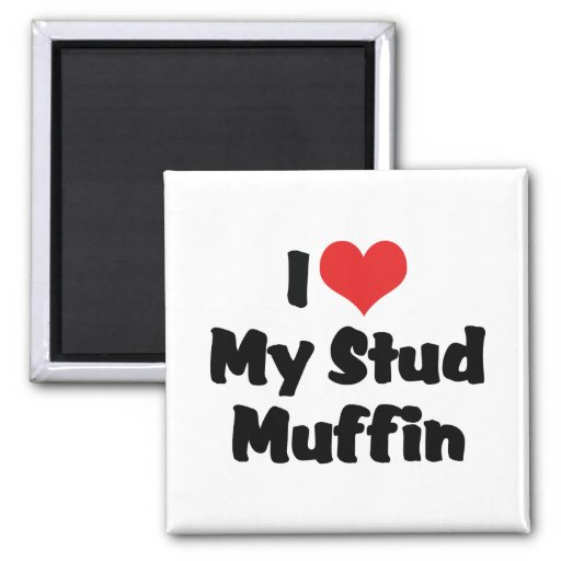 I Love My Stud Muffin 2 Inch Square Magnet