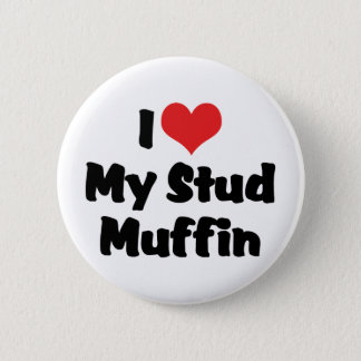 I Love My Stud Muffin Pinback Button