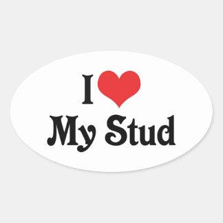 I Love My Stud Oval Sticker