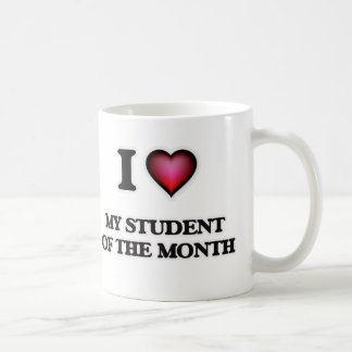 I love My Student Of The Month Coffee Mug