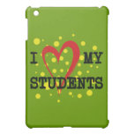 I LOVE MY STUDENTS iPad MINI CASES