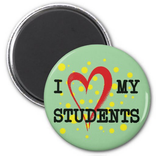I LOVE MY STUDENTS MAGNET
