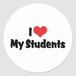 I Love My Students Round Sticker