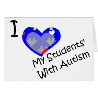 I love my students' with autism, blank inside card