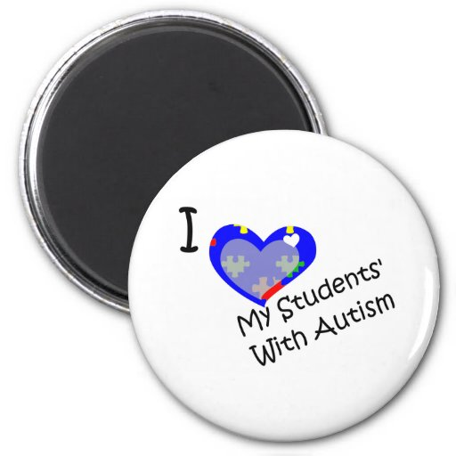 I love my students' with autism refrigerator magnet