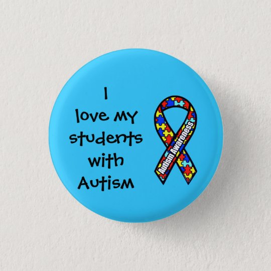 I love my students with Autism Pinback Button