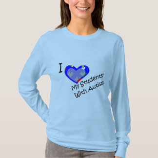 I Love My Students' With Autism shirt