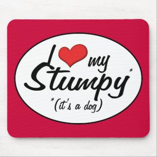 I Love My Stumpy (It's a Dog) Mousepads
