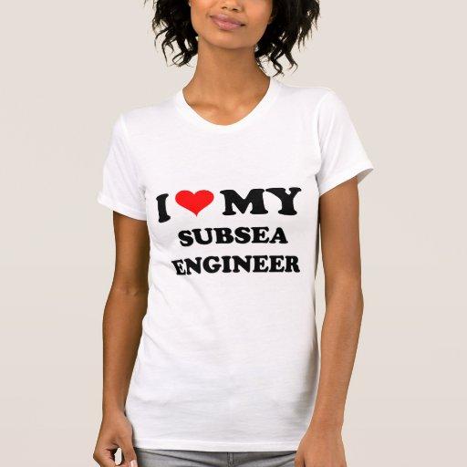 I Love My Subsea Engineer Tee Shirt
