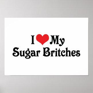 I Love My Sugar Britches Poster
