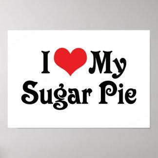 I Love My Sugar Pie Poster