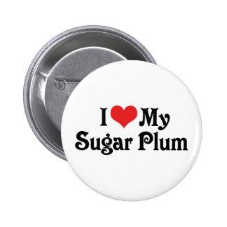 I Love My Sugar Plum Button