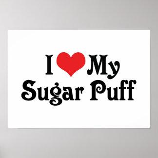 I Love My Sugar Puff Poster