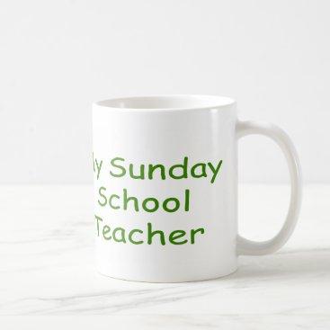 Coffee Themed I Love My Sunday School Teacher Coffee Mug