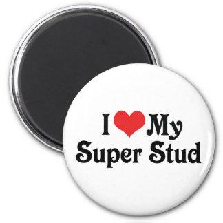 I Love My Super Stud Magnet