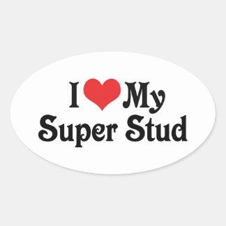 I Love My Super Stud Oval Sticker