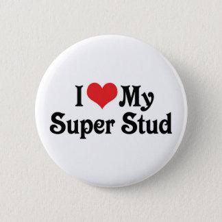 I Love My Super Stud Pinback Button