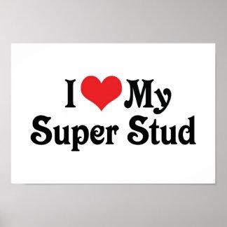 I Love My Super Stud Poster
