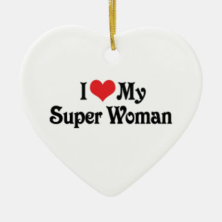 I Love My Super Woman Christmas Ornament