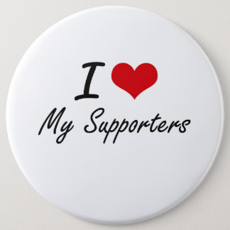 I love My Supporters Pinback Button