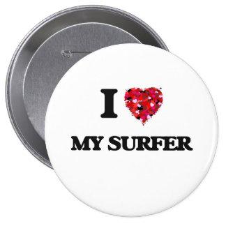 I love My Surfer 4 Inch Round Button