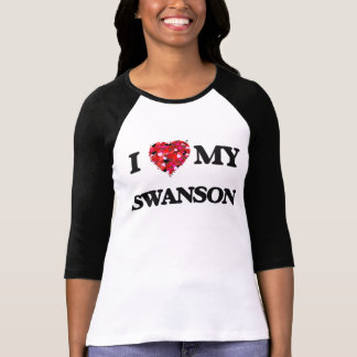 I Love MY Swanson Shirts