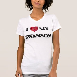I Love MY Swanson Tee Shirts