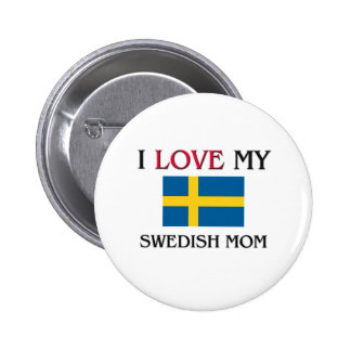 I Love My Swedish Mom Button