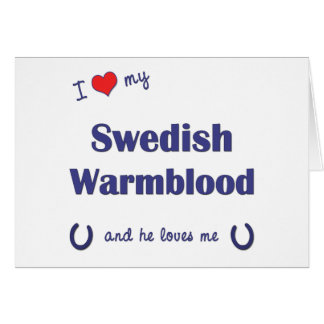 I Love My Swedish Warmblood (Male Horse) Cards